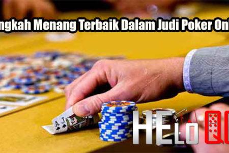 3 Langkah Menang Terbaik Dalam Judi Poker Online