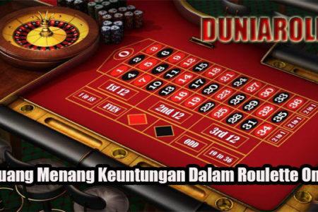 Peluang Menang Keuntungan Dalam Roulette Online